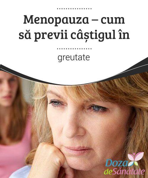 sfaturi pentru pierderea în greutate menopauză