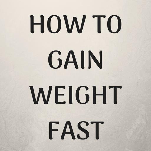 Cum să câștigi greutate rapid și în siguranță